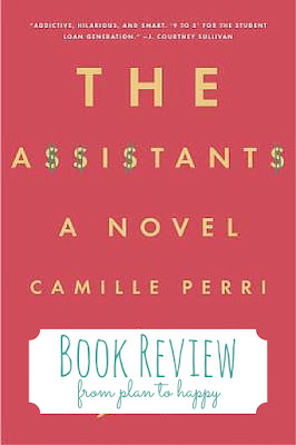 Embezzlement is the way to pay off student loans in this story of assistants struggling with crippling student loan debt in Manhattan. Check out this review of The Assistants by Camille Perri.
