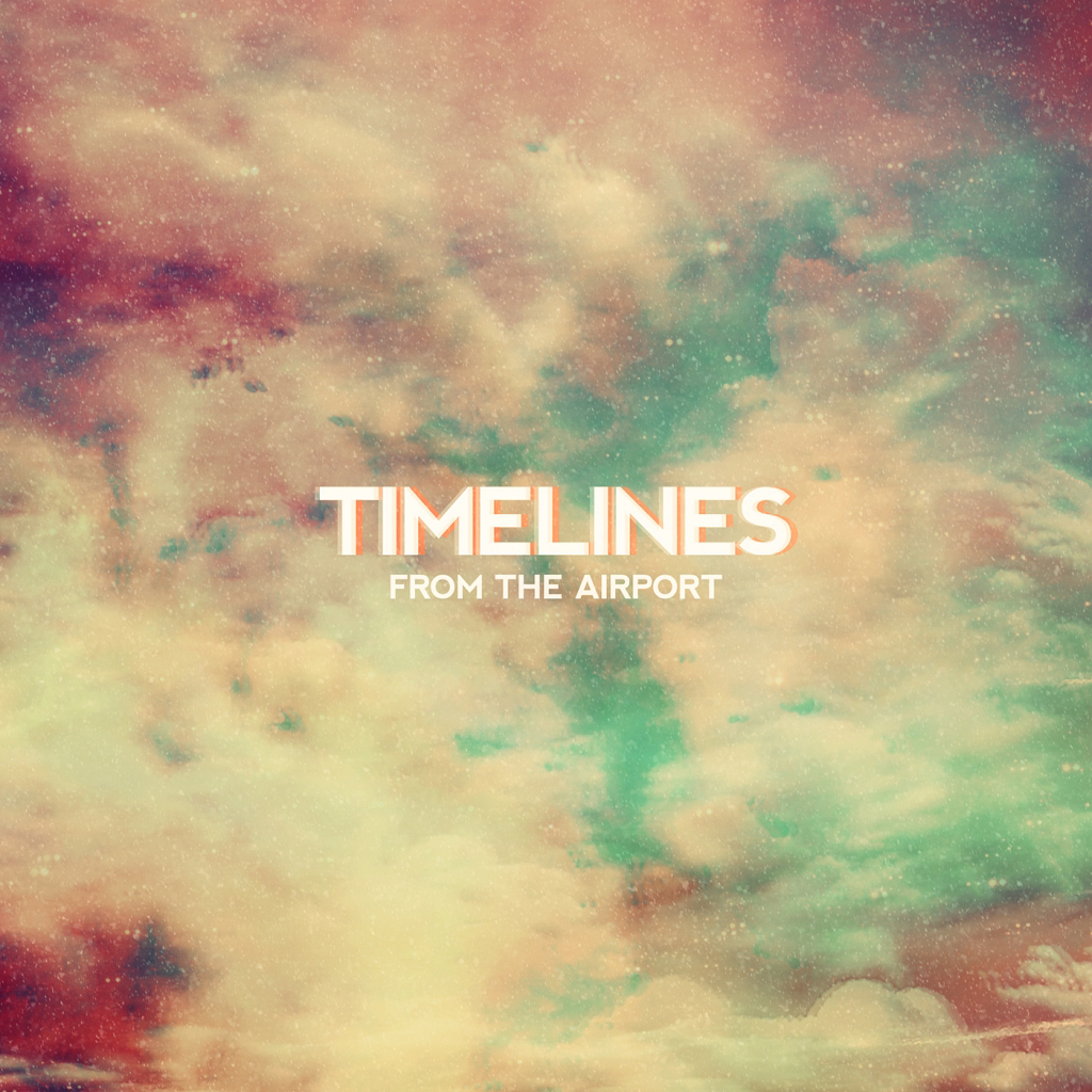 [Single] From The Airport – Timelines
