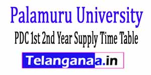Palamuru University PDC 1st 2nd Year Supply Time Table 2018