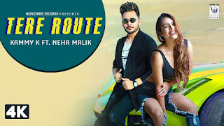 Presenting Tere Route lyrics penned by AR Deep. Latest Punjabi song Tere Route is sung by Kammy K ft Neha Malik