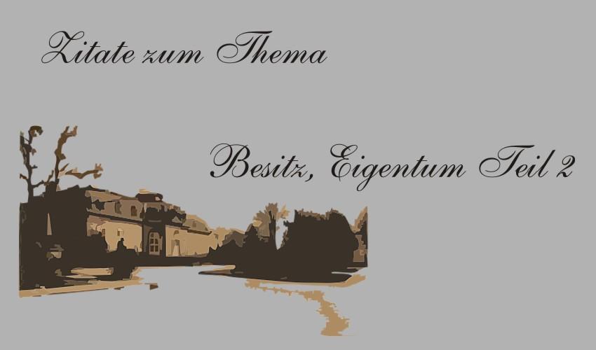 Gedichte Und Zitate Fur Alle Zitate Zum Thema Besitz Und Eigentum