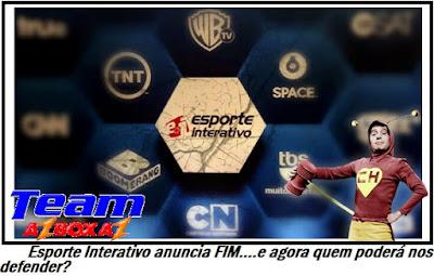 Esporte Interativo anuncia FIM....e agora quem poderá nos defender?