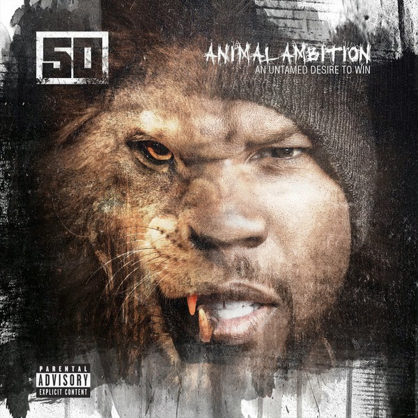 50 Cent - Animal Ambition: An Untamed Desire To Win (Deluxe)   Cover