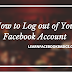 How to Log out of Your Facebook Account - Logout from FB Profile Now