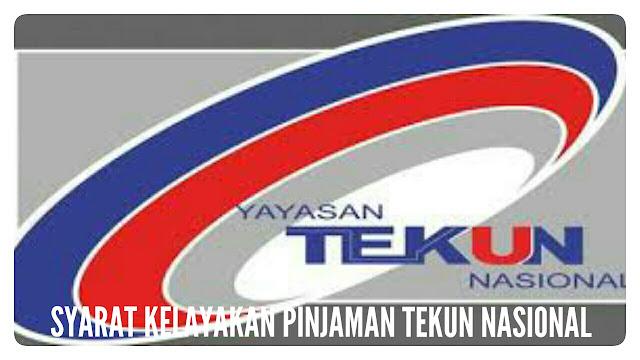 Syarat Kelayakan Pinjaman TEKUN Nasional 2017