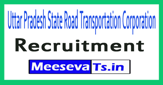 Uttar Pradesh State Road Transportation Corporation UPSRTC Recruitment