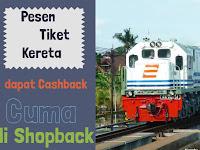 Pesan Tiket Kereta Online dapat Cashback, Cuma di Shopback!