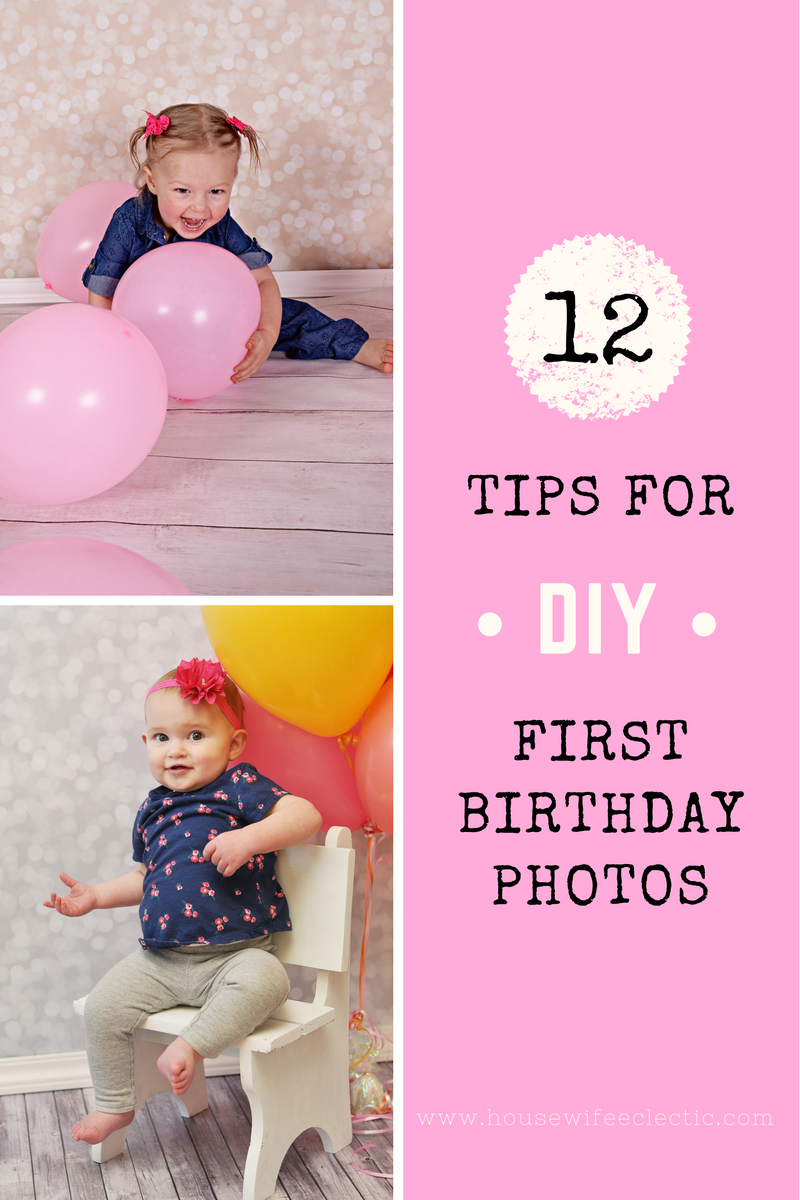 a17e5a1b938d Tips for a perfect DIY 1 Year Old Photo Shoot - Housewife Eclectic