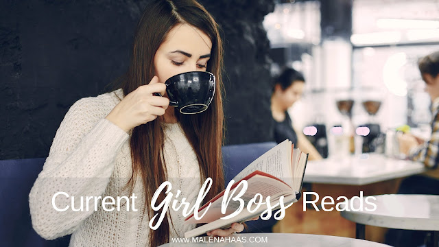 Must Read Girl Boss Books www.MalenaHaas.com