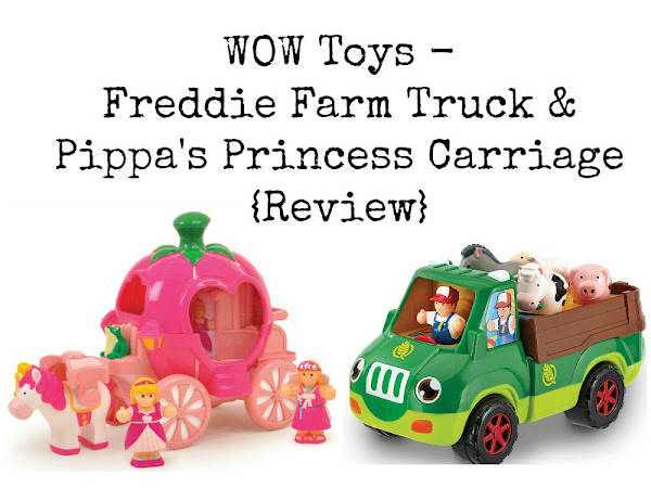 WOW Toys - Freddie Farm Truck & Pippa's Princess Carriage {Review}