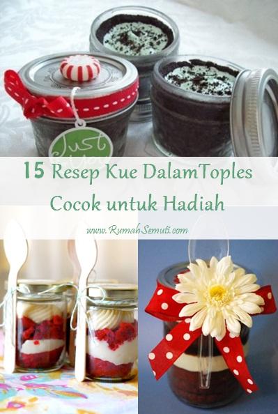 15 Resep Kue Dalam Toples untuk Hadiah