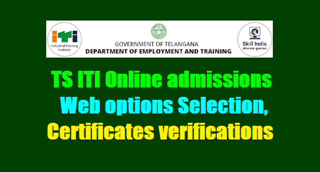 TS ITI Online admissions Web options Selection,Certificates verifications 2019,Merit list results
