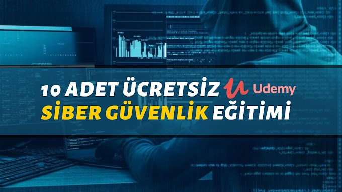 10 Adet Ücretsiz Udemy Siber Güvenlik Eğitimleri