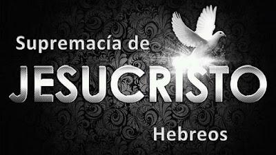 La Supremacía de Jesucristo
