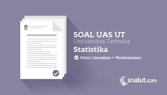Soal Ujian UT (Universitas Terbuka) Statistika