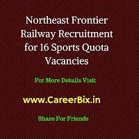 Northeast Frontier Railway Recruitment for 16 Sports Quota Vacancies