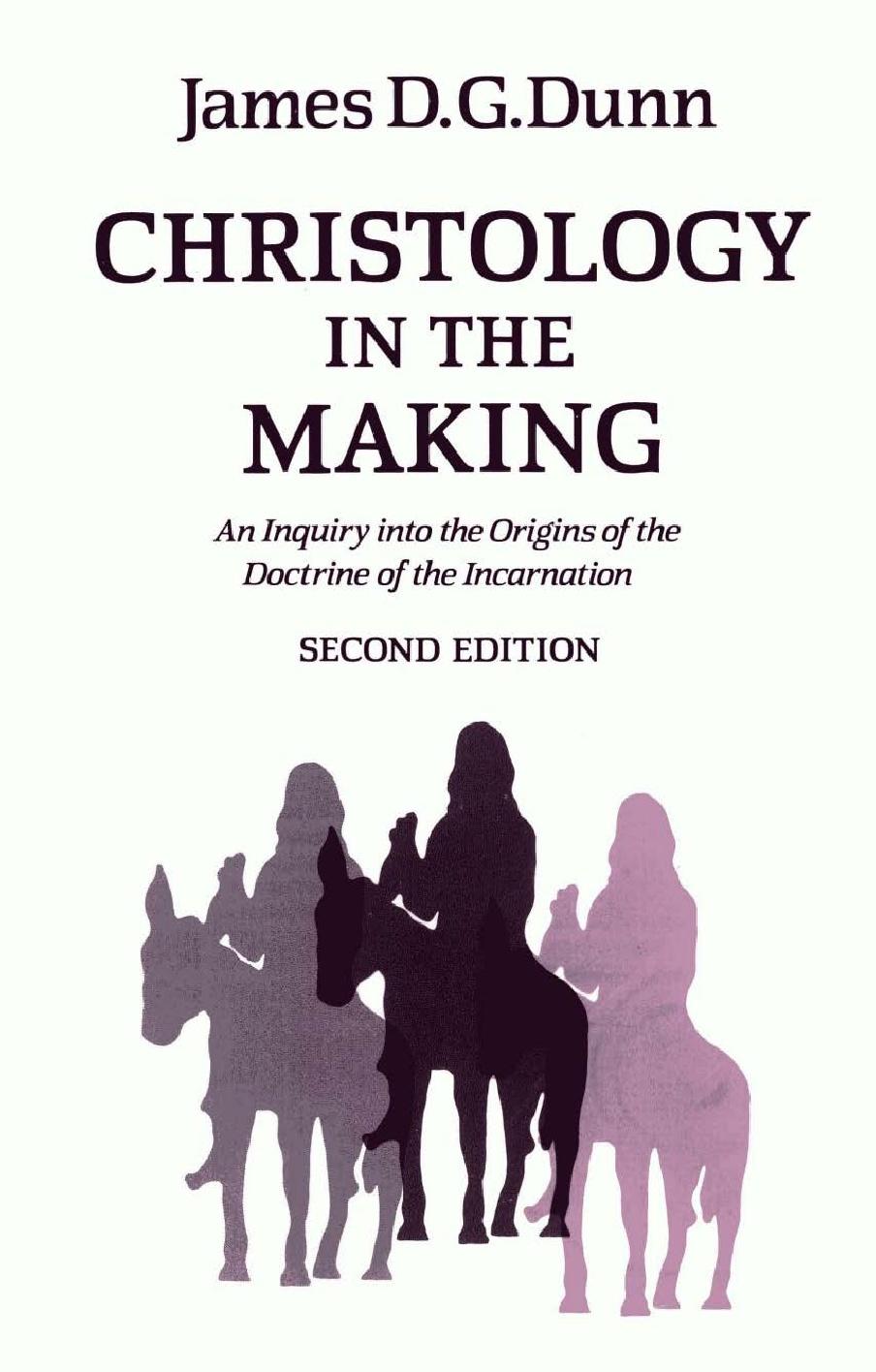 James D.G. Dunn-Christology In The Making-