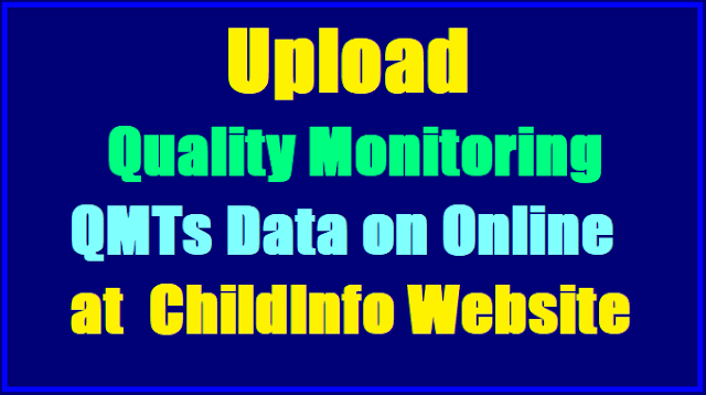 Filling, Upload Quality Monitoring(QMTs) Data Online @ ChildInfo by Schools, Quality Monitoring Tools
