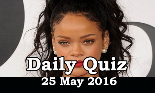 Daily Current Affairs Quiz - 25 May 2016