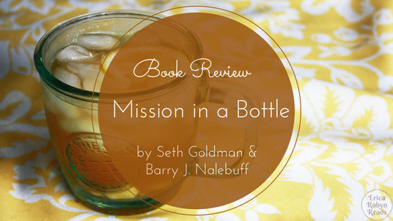 Book Review of Mission in a Bottle by Seth Goldman & Barry J. Nalebuff