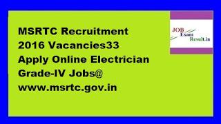 MSRTC Recruitment 2016 Vacancies33 Apply Online Electrician Grade-IV Jobs@ www.msrtc.gov.in