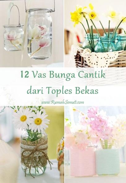 12 Vas Bunga Cantik dari Toples Bekas