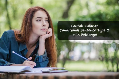 Contoh kalimat conditional sentence type 2