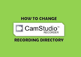 How to Change CamStudio Recording Directory?