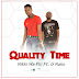 Nikki Wa Pili Ft. G Nako – Quality Time | Download New Audio