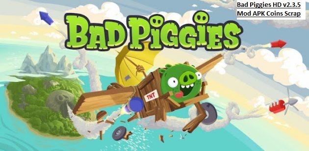 Bad Piggies HD v2.3.5 Mod APK Coins Scrap