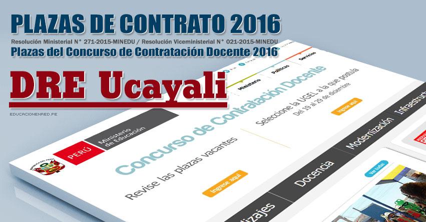 DRE Ucayali: Plazas Vacantes Contrato Docente 2016 - DREU (.PDF) www.dreucayali.com