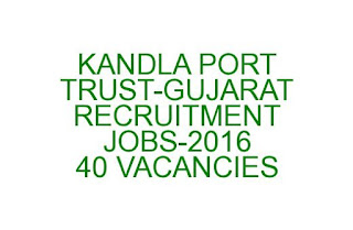 Kandla Port trust Guajrat vacancies notification -2016