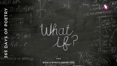 What If | Stefn Sylvester Anyatonwu
