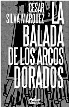 La Vida En Sí Alcohol Y Otras Bagatelas Sonrisa De Lo Innombrable La Balada De Los Arcos Dorados De César Silva Márquez