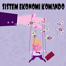 Pengertian Ciri-ciri Kelebihan dan Kekurangan Sistem Ekonomi Komando