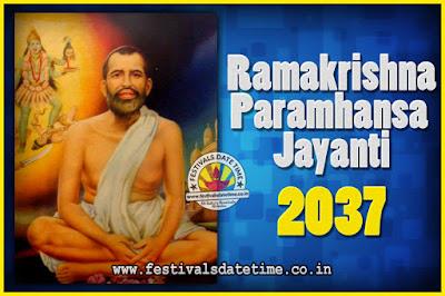 2037 Ramakrishna Paramhansa Jayanti Date & Time, 2037 Ramakrishna Paramhansa Jayanti Calendar