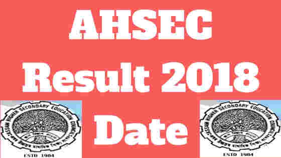 AHSEC Result 2018 Date