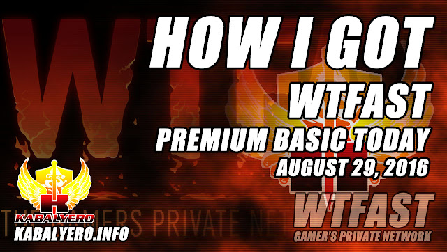 How I Got WTFast Premium Basic For One Month Today, August 29, 2016
