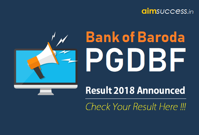 Bank of Baroda - BOB PGDBF 2018 Result Out: Direct Link to Check!