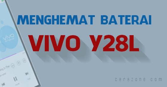 Cara menghemat baterai VIVO Y28L