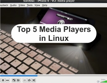 Top 5 Media Players in Linux