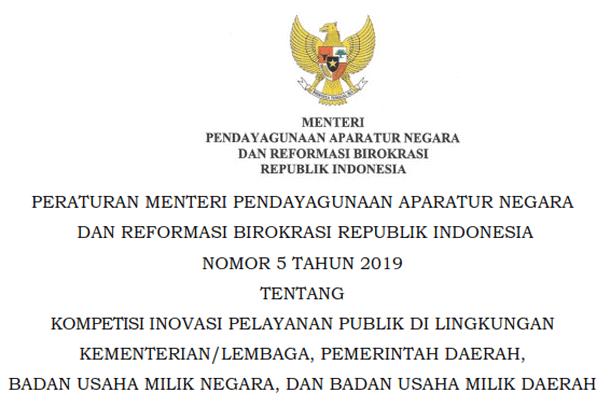 PERMENPANRB 5 Tahun 2019 Tentang Kompetisi Inovasi Pelayanan Publik Di Lingkungan Kementerian/lembaga, Pemerintah Daerah, BUMN, dan BUMD