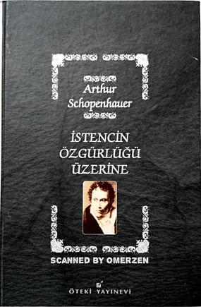 Arthur Schopenhauer - İstencin Özgürlüğü Üzerine