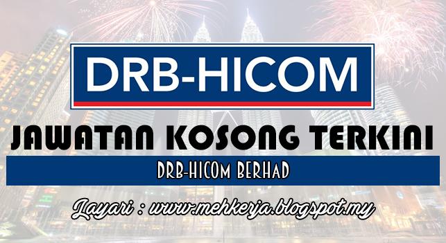 Jawatan Kosong Terkini 2016 di DRB-HICOM Berhad