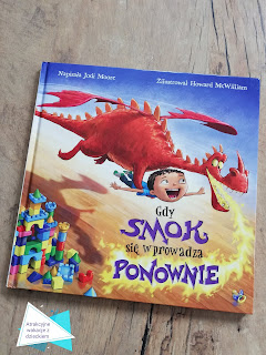 Recenzja książki Gdy Smok się wprowadza ponownie, blog atrakcyjne wakacje z dzieckiem