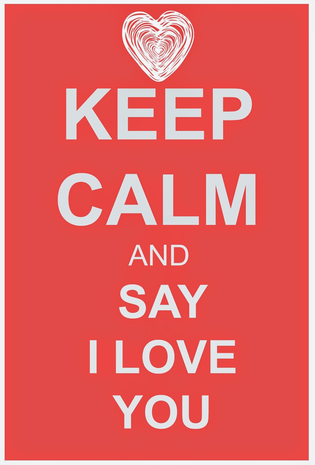 Keep calm and say i love you