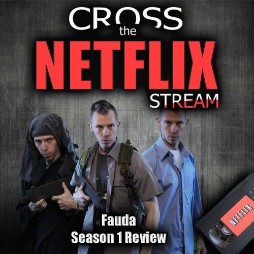 Cross the Netflix Stream: Fauda Season 1 Review
