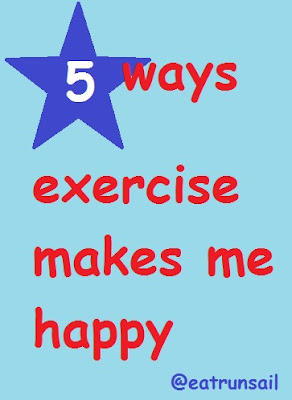 5 Ways Exercise Makes Me Happy by eatrunsail