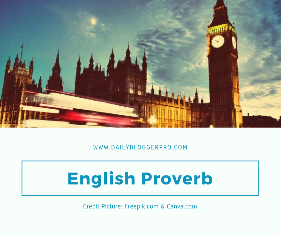 English Proverb, Peribahasa Bahasa Inggris, Contoh Peribahasa, English Grammar