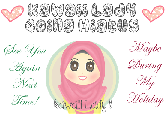 Kawaii Lady Hiatus